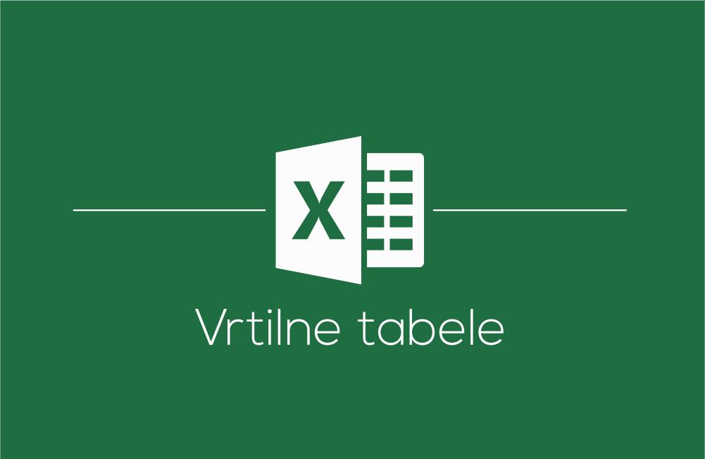 Delavnica Microsoft Office Excel vrtilne tabele